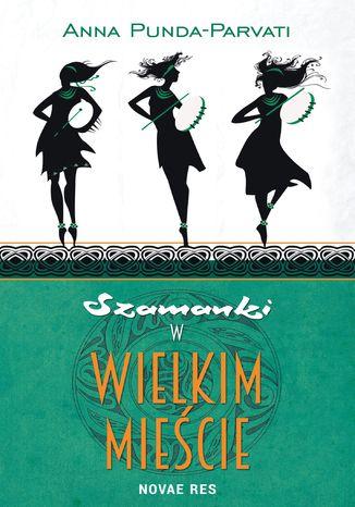 Okładka książki/ebooka Szamanki w wielkim mieście