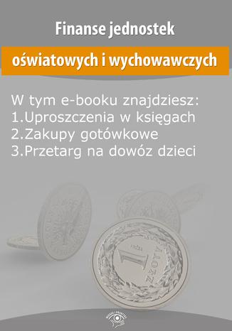 Okładka książki/ebooka Finanse jednostek oświatowych i wychowawczych, wydanie maj 2015 r