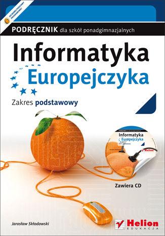 Okładka książki/ebooka Informatyka Europejczyka. Podręcznik dla szkół ponadgimnazjalnych. Zakres podstawowy