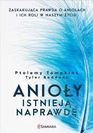 Okładka książki/ebooka  Anioły istnieją naprawdę. Zaskakująca prawda o aniołach i ich roli w naszym życiu