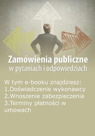 Okładka książki/ebooka Zamówienia publiczne w pytaniach i odpowiedziach, wydanie styczeń-luty 2016 r