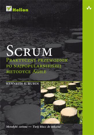 Okładka książki/ebooka Scrum. Praktyczny przewodnik po najpopularniejszej metodyce Agile