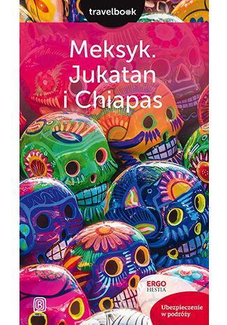 Okładka książki Meksyk. Jukatan i Chiapas. Travelbook. Wydanie 1