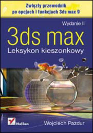 Okładka książki/ebooka 3ds max. Leksykon kieszonkowy. Wydanie II