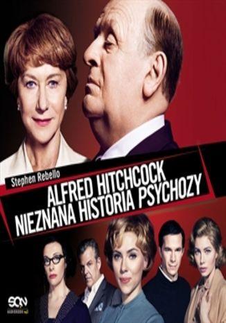 Okładka książki/ebooka Alfred Hitchcock. Nieznana historia Psychozy