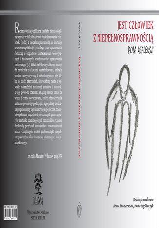 Okładka książki/ebooka JEST CZŁOWIEK Z NIEPEŁNOSPRAWNOŚCIĄ - POLA REFLEKSJI