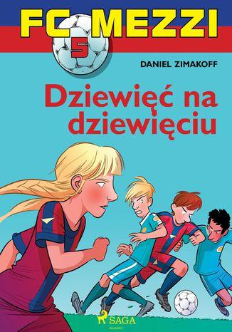 Okładka książki/ebooka FC Mezzi 5 - Dziewięć na dziewięciu