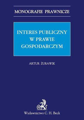 Okładka książki/ebooka Interes publiczny w prawie gospodarczym