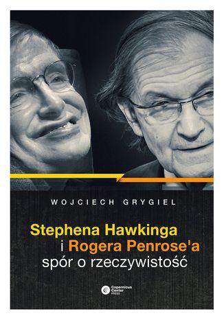 Okładka książki/ebooka Stephena Hawkinga i Rogera Penrose'a spór o rzeczywistość