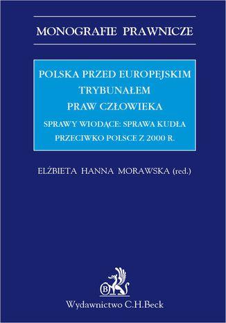 Okładka książki/ebooka Polska przed Europejskim Trybunałem Praw Człowieka. Sprawy wiodące: sprawa Kudła przeciwko Polsce z 2000 r
