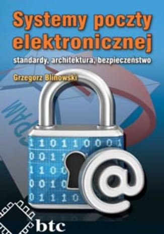Okładka książki Systemy poczty elektronicznej standardy, architektura, bezpieczeństwo