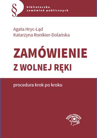 Okładka książki/ebooka Zamówienie z wolnej ręki - procedura krok po kroku