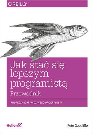 Okładka książki/ebooka Jak stać się lepszym programistą. Przewodnik