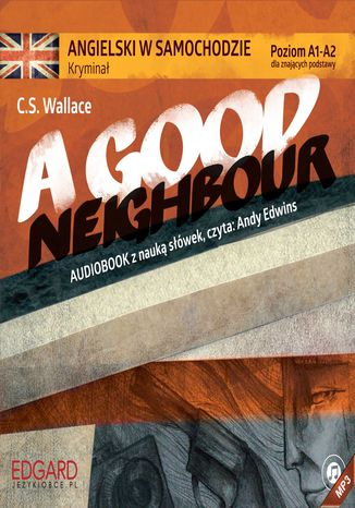 Okładka książki/ebooka Angielski w samochodzie - Kryminał A Good Neighbour