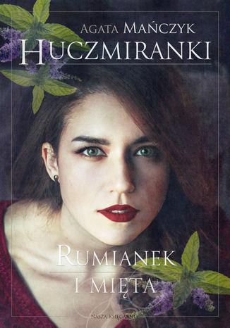 Okładka książki/ebooka Huczmiranki. Rumianek i mięta. Tom 2