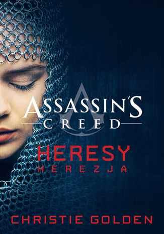 Okładka książki/ebooka Assassin's Creed: Heresy. Herezja