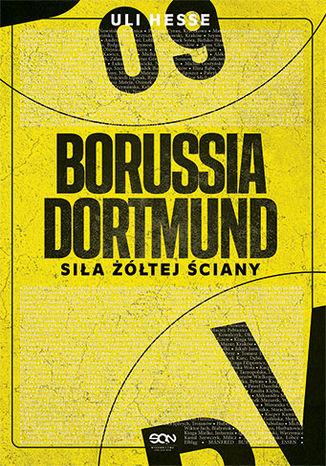Okładka książki/ebooka Borussia Dortmund. Siła Żółtej Ściany
