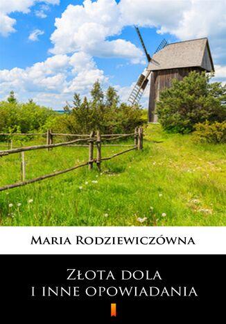 Okładka książki/ebooka Złota dola i inne opowiadania