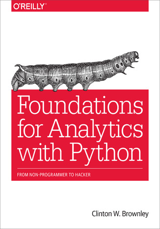 Okładka książki/ebooka Foundations for Analytics with Python. From Non-Programmer to Hacker