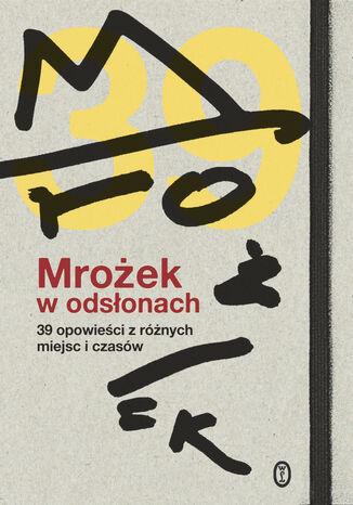 Okładka książki/ebooka Mrożek w odsłonach. 39 opowieści z różnych miejsc i czasów