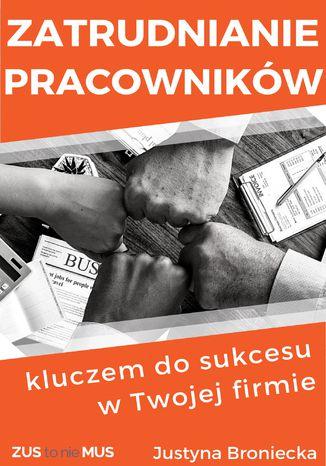 Okładka książki/ebooka Zatrudnianie pracowników kluczem do sukcesu w Twojej firmie