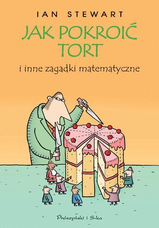 Okładka książki/ebooka Jak pokroić tort i inne zagadki matematyczne