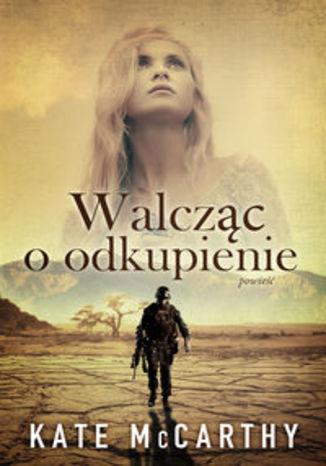 Okładka książki/ebooka Walcząc o odkupienie