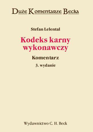 Okładka książki/ebooka Kodeks karny wykonawczy. Komentarz
