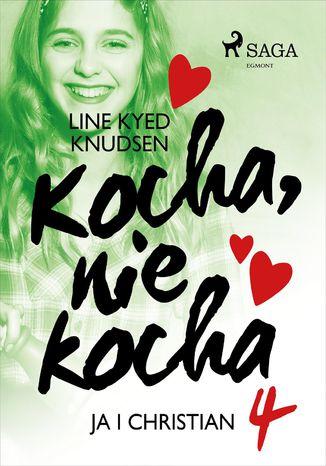 Okładka książki/ebooka Kocha, nie kocha 4 - Ja i Christian