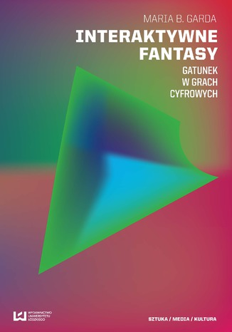 Okładka książki/ebooka Interaktywne fantasy. Gatunek w grach cyfrowych