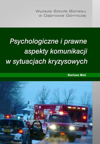 Okładka książki/ebooka Psychologiczne i prawne aspekty komunikacji w sytuacjach kryzysowych