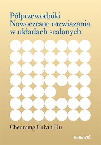 Okładka książki/ebooka Półprzewodniki. Nowoczesne rozwiązania w układach scalonych