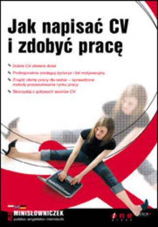 Okładka książki/ebooka Jak napisać CV i zdobyć pracę