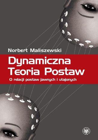 Okładka książki/ebooka Dynamiczna Teoria Postaw