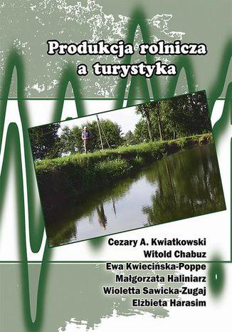 Okładka książki/ebooka Produkcja rolnicza a turystyka
