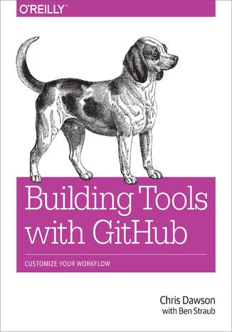 Okładka książki/ebooka Building Tools with GitHub. Customize Your Workflow