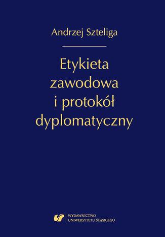 Okładka książki/ebooka Etykieta zawodowa i protokół dyplomatyczny