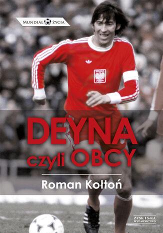 Okładka książki/ebooka Deyna, czyli obcy