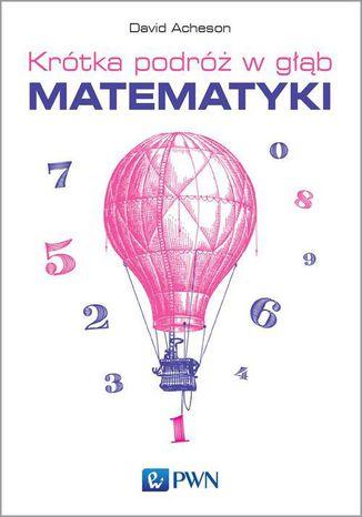 Okładka książki/ebooka Krótka podróż w głąb matematyki
