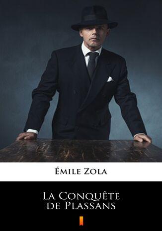 Okładka książki/ebooka La Conqute de Plassans