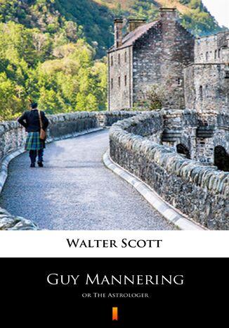 Okładka książki/ebooka Guy Mannering. or The Astrologer