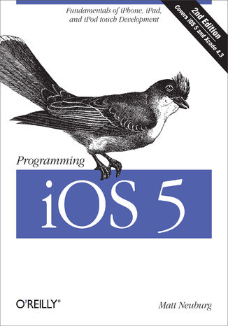 Okładka książki/ebooka Programming iOS 5. Fundamentals of iPhone, iPad, and iPod touch Development. 2nd Edition