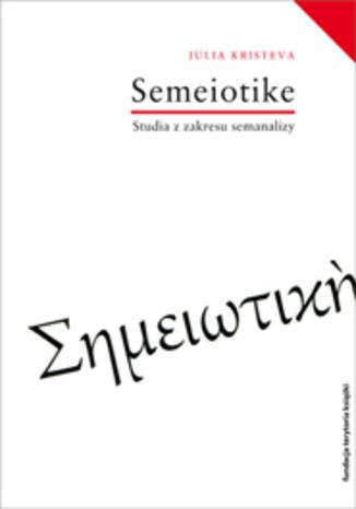 Okładka książki/ebooka Séméiotikè. Studia z zakresu semanalizy