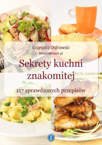 Okładka książki/ebooka Sekrety kuchni znakomitej. 117 sprawdzonych przepisów
