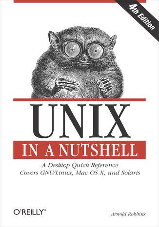 Okładka książki/ebooka Unix in a Nutshell. A Desktop Quick Reference - Covers GNU/Linux, Mac OS X,and Solaris. 4th Edition