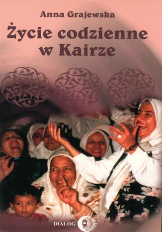 Okładka książki/ebooka Życie codzienne w Kairze
