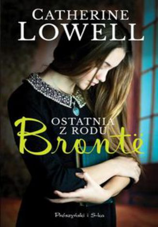 Okładka książki Ostatnia z rodu Bronte