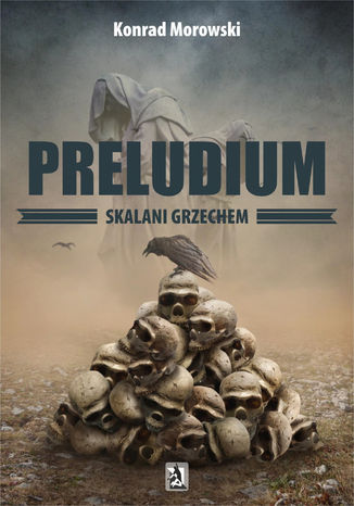 Okładka książki/ebooka Preludium. Skalani grzechem