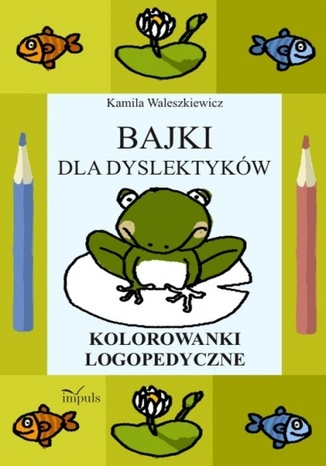 Okładka książki/ebooka Bajki dla dyslektyków