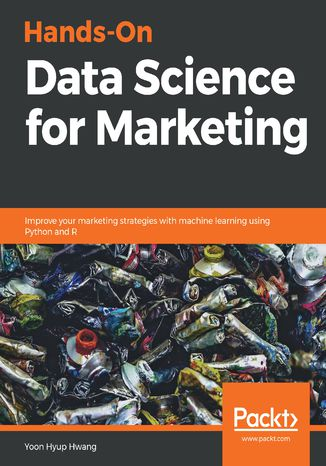 Okładka książki/ebooka Hands-On Data Science for Marketing